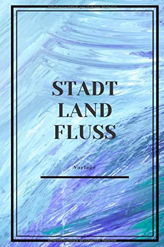 STADT LAND FLUSS Vorlage: Dein Stadt Land Fluss Spiel