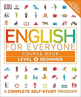 English for Everyone: Level 2: Beginner, Course Book: A Complete Self-Study Program by DK