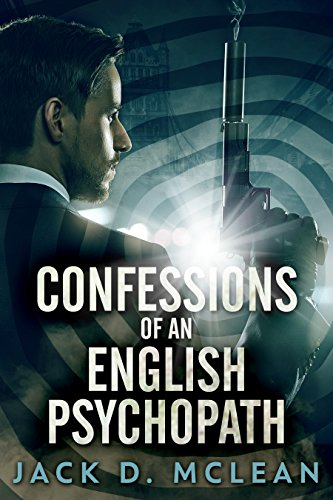 Confessions of an English Psychopath: A Lawrence Odd Psycho-Thriller (English Edition)