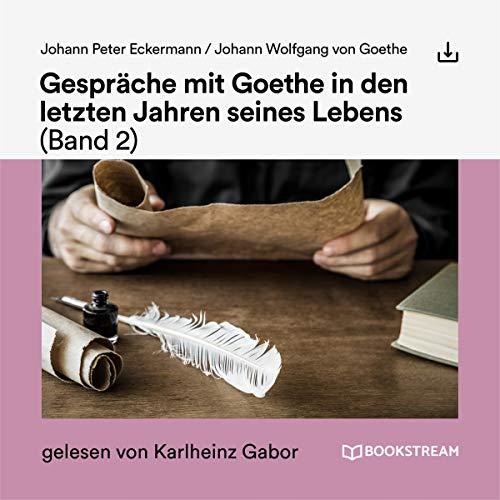 Gespräche mit Goethe in den letzten Jahren seines Lebens 2 cover art