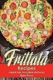 Fun Frittata Recipes: Create Fun, Flavorful Frittatas!