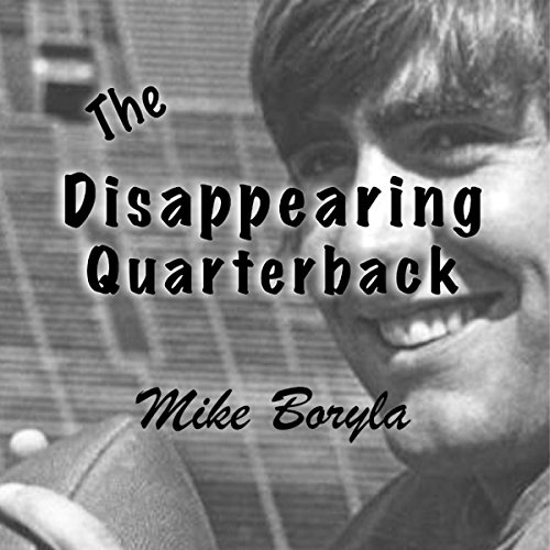 The Disappearing Quarterback Audiobook By Mike Boryla cover art