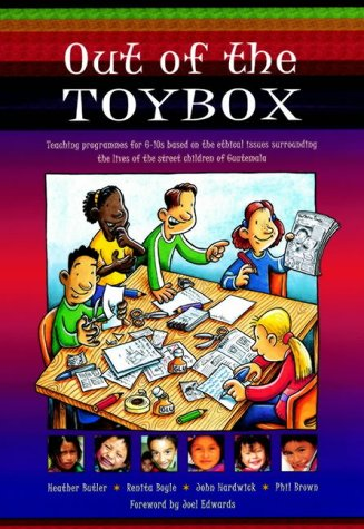 Out of the Toybox: Teaching Programmes for 6-10s Based on the Ethical Issues Surrounding the Lives of the Street Children of Guatemala