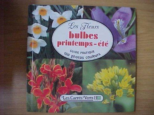 LES FLEURS BULBES PRINTEMPS-ETE