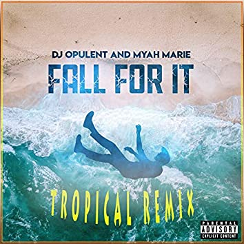 Fall for It (Tropical Remix)