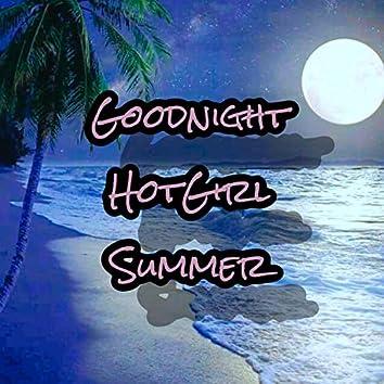Goodnight Hot Girl Summer