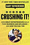 Crushing It!: How Great Entrepreneurs Build Business and Influence—and...