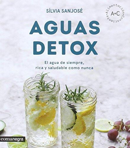 Aguas detox: El agua de siempre, rica y saludable como nunca (Alimentación consciente) 🔥
