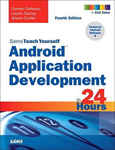 Sams Teach Yourself Android Application Development in 24 Hours (Sams Teach Yourself in 24 Hours)
