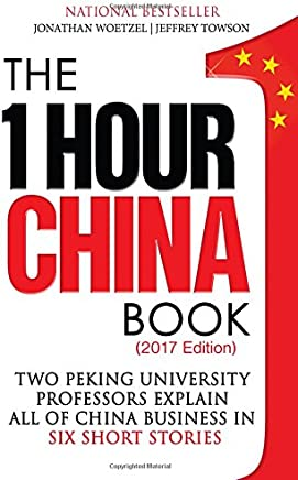 The One Hour China Book: Two Peking University Professors Explain All of China Business in