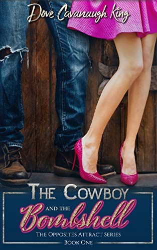 The Cowboy and The Bombshell (The Opposites Attract Series Book 1)