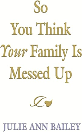 So You Think Your Family Is Messed Up