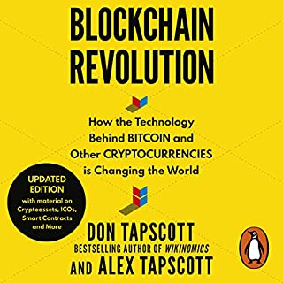Blockchain Revolution                   By:                                                                                                                                 Don Tapscott,                                                                                        Alex Tapscott                               Narrated by:                                                                                                                                 John Chancer                      Length: 17 hrs and 53 mins     2 ratings     Overall 5.0