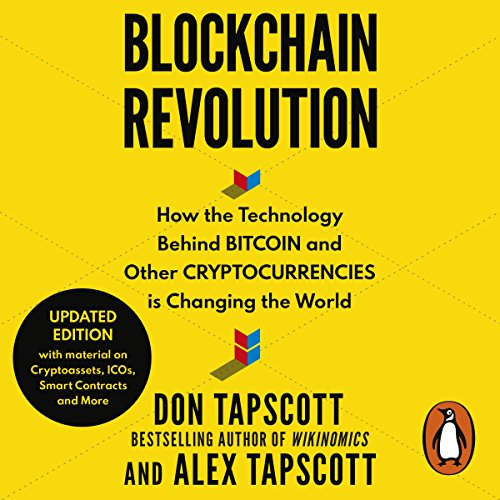 Blockchain Revolution                   By:                                                                                                                                 Don Tapscott,                                                                                        Alex Tapscott                               Narrated by:                                                                                                                                 John Chancer                      Length: 17 hrs and 53 mins     13 ratings     Overall 3.8