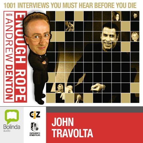 Enough Rope with Andrew Denton: John Travolta audiobook cover art