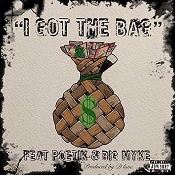 I Got the Bag (feat. Poetik, Big Myke)