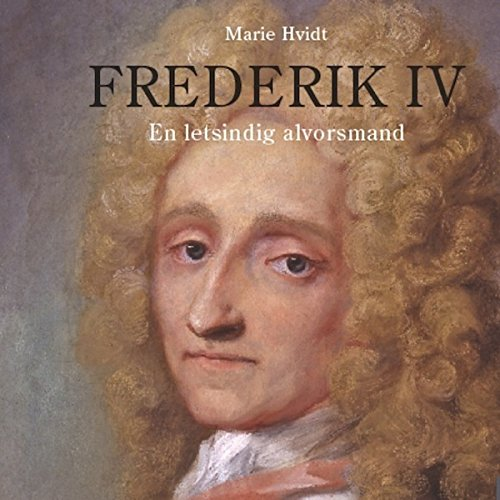 Frederik IV     En letsindig alvorsmand              By:                                                                                                                                 Marie Hvidt                               Narrated by:                                                                                                                                 Fjord Trier Hansen                      Length: 11 hrs and 10 mins     Not rated yet     Overall 0.0