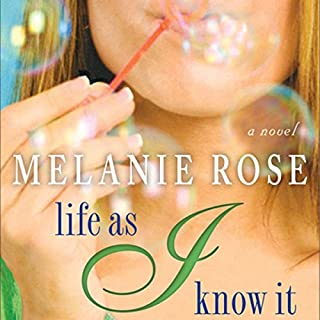 Life As I Know It                   By:                                                                                                                                 Melanie Rose                               Narrated by:                                                                                                                                 Heather O'Neill                      Length: 9 hrs and 46 mins     20 ratings     Overall 3.9