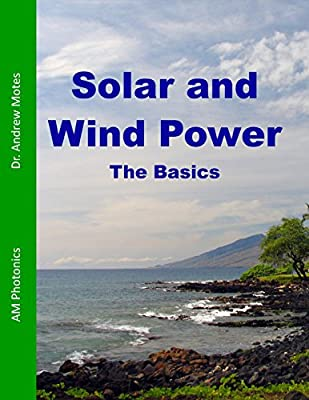 Solar and Wind Power: The Basics