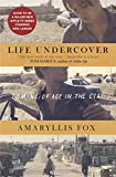 Life Undercover: Coming of Age in the CIA - Amaryllis Fox