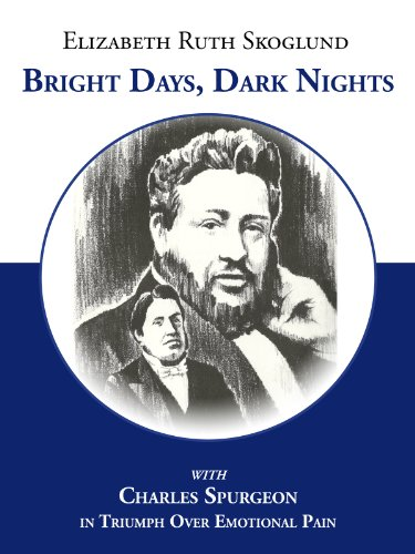 Bright Days, Dark Nights: With Charles Spurgeon in Triumph Over Emotional Pain (English Edition)