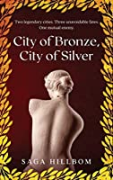 City of Bronze, City of Silver