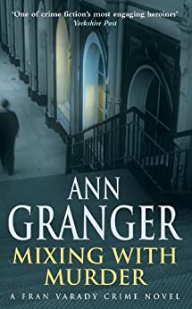 Mixing With Murder (Fran Varady 6): A lively mystery of blackmail and murder by [Ann Granger]