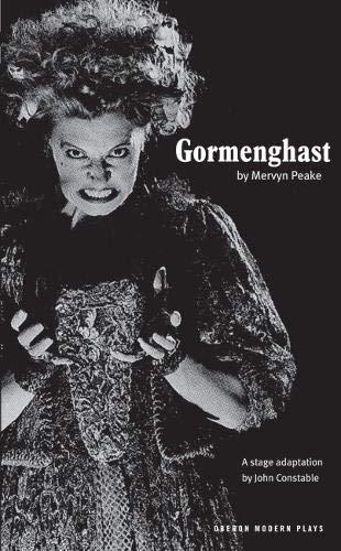 Gormenghast: Adapted from the Mervyn Peake's Trilogy of Novels (Oberon Modern Plays)