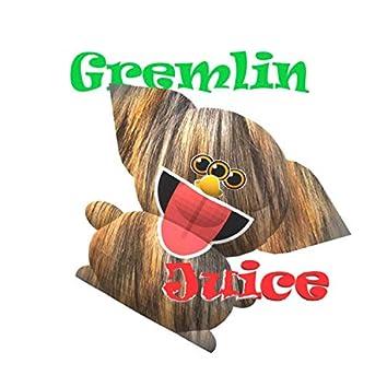 Gremlin Juice
