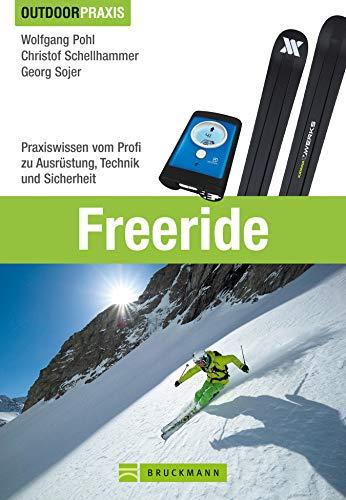Outdoor Praxis Freeride: Das Nachschlagewerk für alle technischen und inhaltlichen Fragen rund ums Freeriden und Variantenfahren inkl. zahlreicher Bilder ... Fahrtechnik, Ausrüstung und Tourenplanung