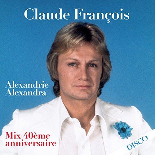 Alexandrie Alexandra (Mix 40ème anniversaire)