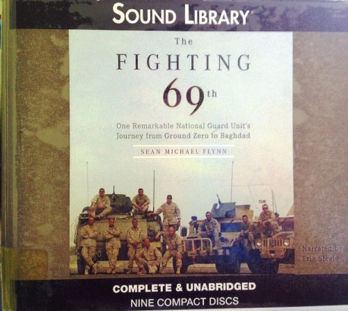 The Fighting 69th: One Remarkable National Guard Unit S Journey from Ground Zero to Baghdad