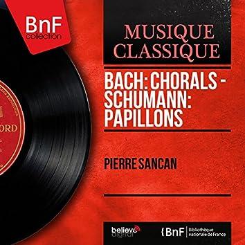 Bach: Chorals - Schumann: Papillons (Mono Version)