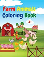 Farm Animals Coloring Book: Amazing Farm Animals Coloring Book Acute Farm Animals Coloring Book for Kids Ages 3+ Gift Idea for Preschoolers with Country Farm Animals to Color
