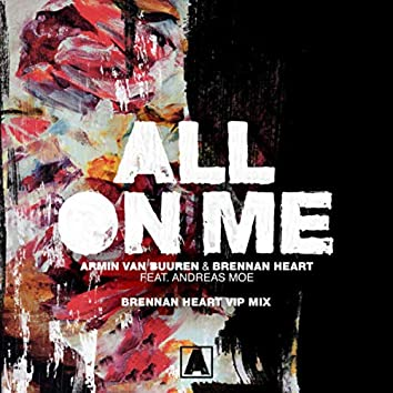 All On Me (Brennan Heart VIP Mix)