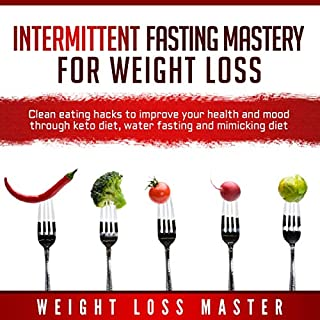 Intermittent Fasting Mastery for Weight Loss audiobook cover art