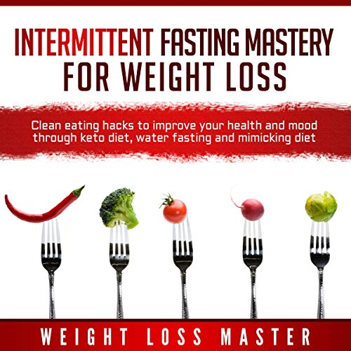 Intermittent Fasting Mastery for Weight Loss cover art
