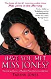 Have You Met Miss Jones?: The Life and Loves of Radio's Most Controversial Diva (English Edition)