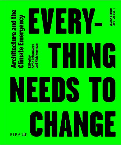 Compare Textbook Prices for Design Studio Vol. 1: Everything Needs to Change: Architecture and the Climate Emergency 1 Edition ISBN 9781859469651 by Pelsmakers, Sofie,Newman, Nick