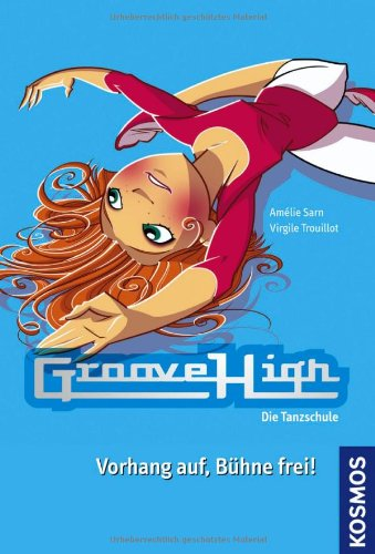 Vorhang auf, Bühne frei! (Groove High - Die Tanzschule, Band 5)