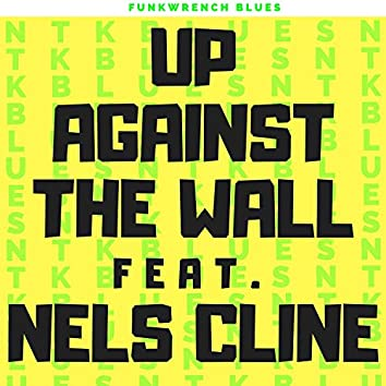Up Against the Wall (feat. Nels Cline)