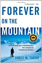 by James M. Tabor Forever on the Mountain: The Truth Behind One of Mountaineering's Most Controversial and Mysterious Disa...