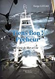 Tiens Bon ! Pêcheur Gens de Mer et Cie