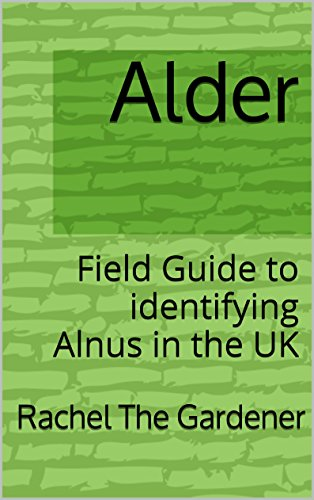 Alder: Field Guide to identifying Alnus in the UK (The Cribs Book 2) (English Edition)