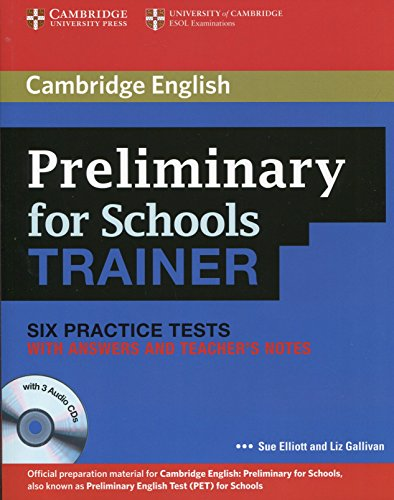 Preliminary for Schools Trainer Six Practice Tests with Answers, Teacher's Notes and Audio CDs (3) [Lingua inglese]