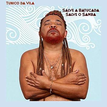 Salve a Batucada, Salve o Samba