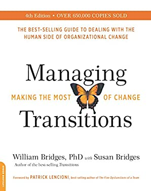 Managing Transitions (25th anniversary edition): Making the Most of Change