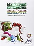 Marketing, distribuzione & presentazione del prodotto. Tessile abbigliamento. Per gli Ist....