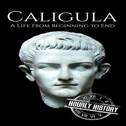 Caligula: A Life from Beginning to End audiobook cover art