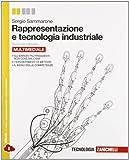 Rappresentazione e tecnologia industriale. Per le Scuole superiori. Con e-book. Con espansione online